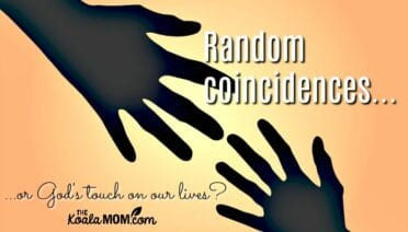 Random coincidences or God's touch on our lives?