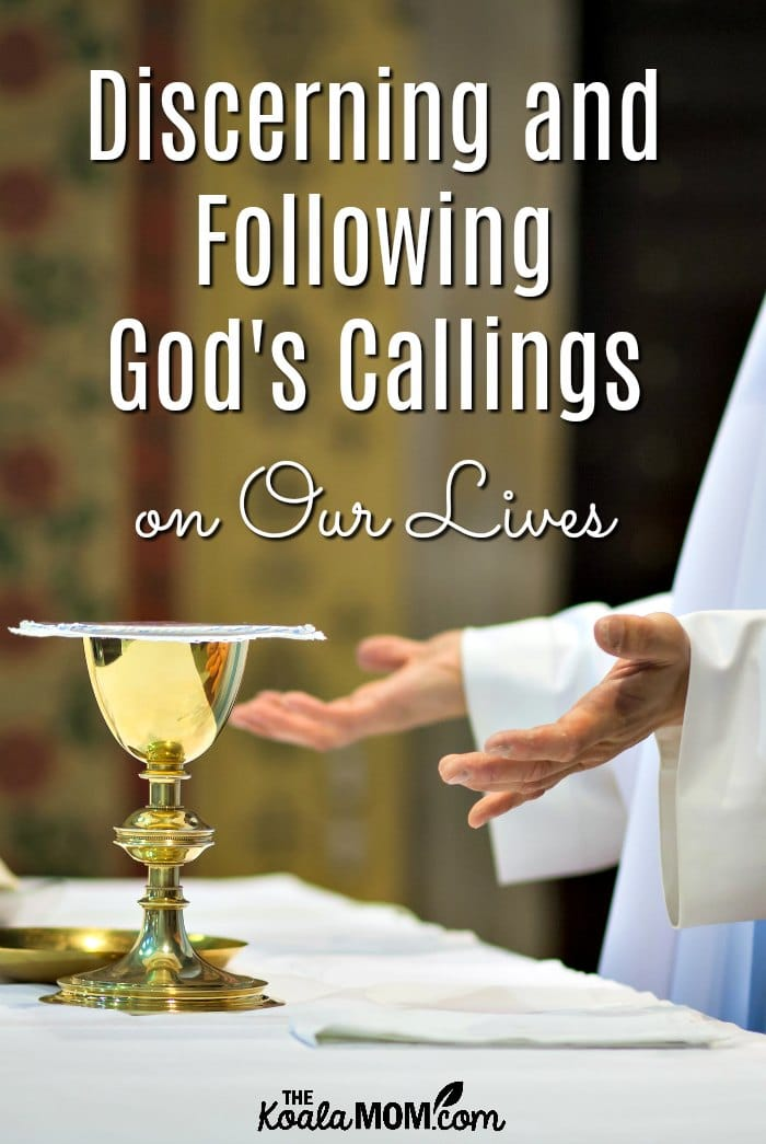 Discerning and following God's Callings on Our Lives