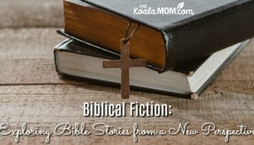 Biblical Fiction: Exploring Bible Stories from a New Perspective