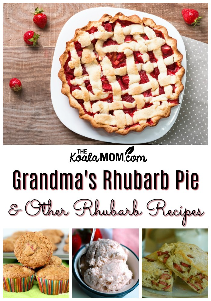 Grandma's Rhubarb Pie and other rhubarb recipes