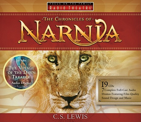 Focus on the Family's Radio Theatre presents The Chronicles of Narnia