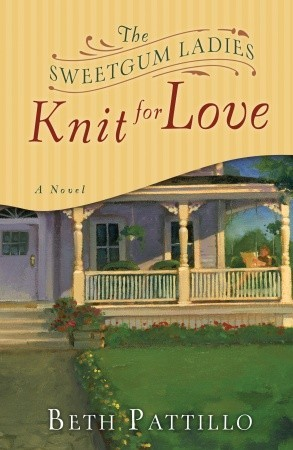 The Sweetgum Ladies Knit for Love by Beth Patillo