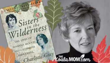 Sisters in the Wilderness by Charlotte Gray (a biography of Susanna Moodie and Catharine Parr Traill)