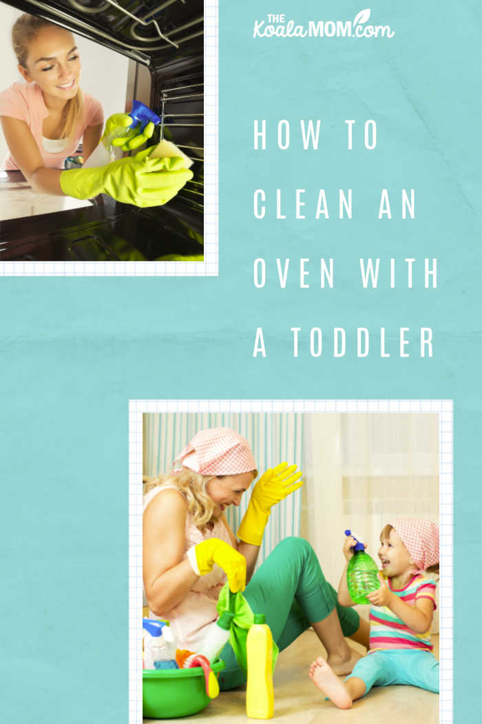How to clean an oven with a toddler