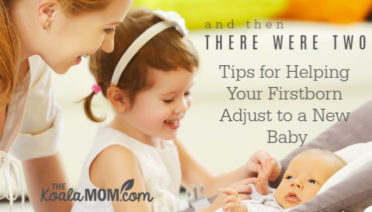 And then there were two: Tips for Helping Your Firstborn Adjust to a New Baby
