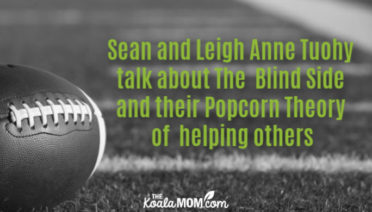 Sean and Leigh Anne Tuohy talk about The Blind Side and their Popcorn Theory of helping others.