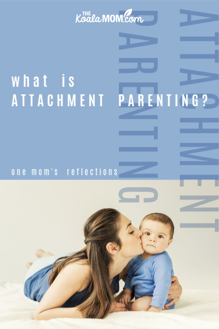 What is attachment parenting? one mom's reflections
