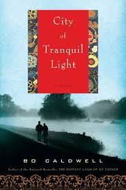 Bo Caldwell's novel City of Tranquil Light
