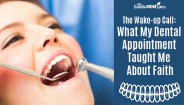 The Wake-up Call: What My Dental Appointment Taught Me About Faith (woman in a dental chair with dental tools in her mouth)