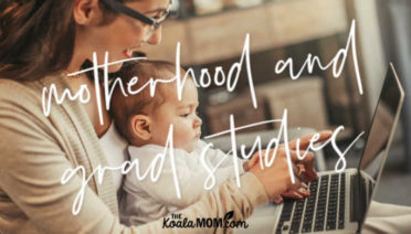 Motherhood and grad studies are possible! Here's why.