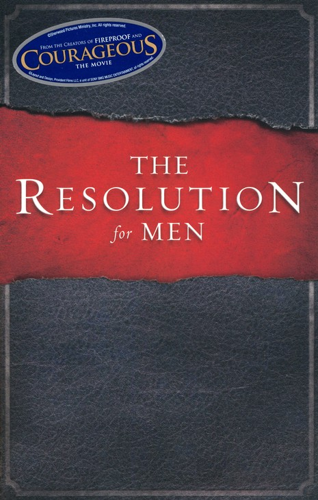 The Resolution for Men by Alex and Stephen Kendrick and Randy Alcorn