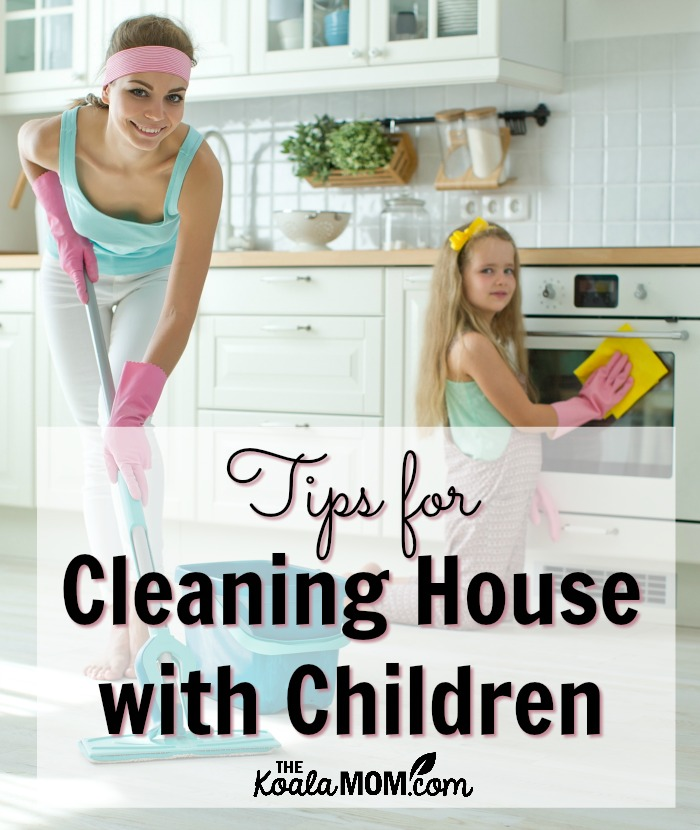 Tips for Cleaning House with Children