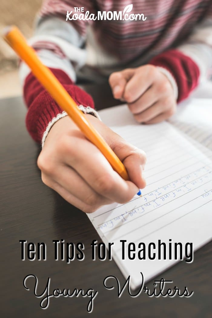 Ten Tips for Teaching Young Writers