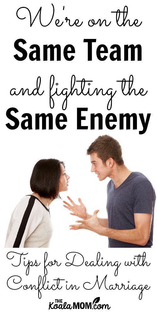 We're on the same team and fighting the same enemy: tips for dealing with conflict in marriage