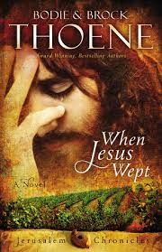 When Jesus Wept by Brock and Bodie Thoene