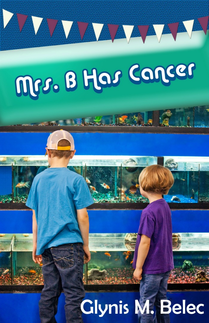 Mrs B Has Cancer by Glynis Belec