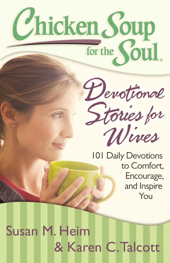 Devotional Stories for Wives: 101 Daily Devotions to Comfort, Encourage and Inspire You from Chicken Soup for the Soul