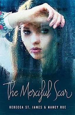 The Merciful Scar by Rebecca St. James and Nancy Rue