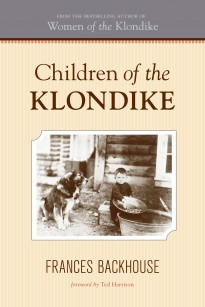 Children of the Klondike by Frances Backhouse