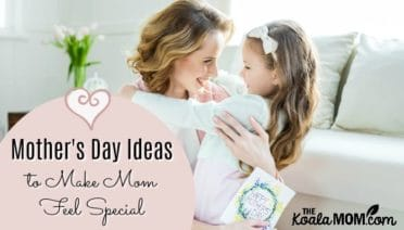 Mother's Day Ideas to Make Mom Feel Special