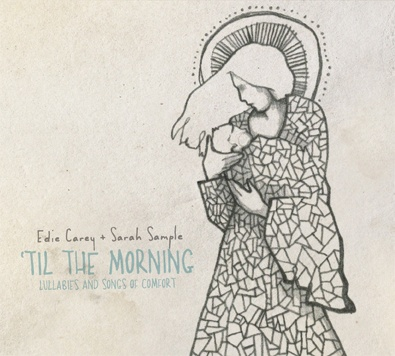 Til the Morning: Lullabies and Songs of Comfort