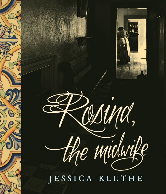 Rosina the Midwife by Jessica Kluthe