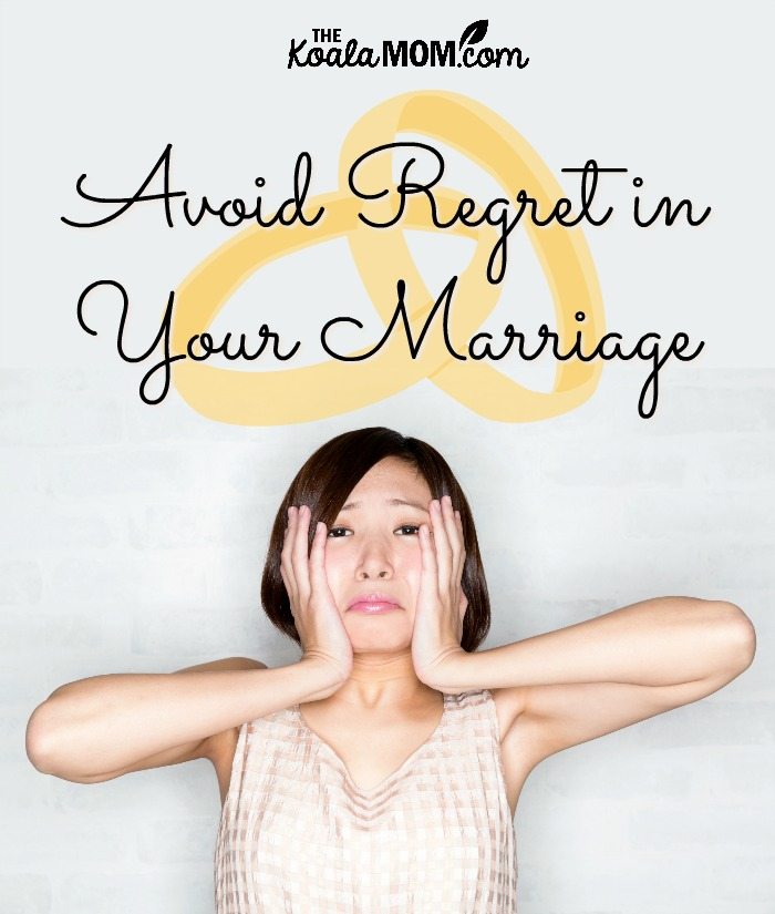 Avoid Regret in Your Marriage