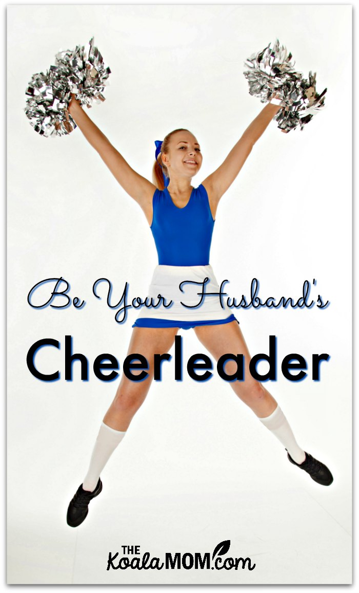 Be Your Husband's Cheerleader {31 Days to a Happy Husband}