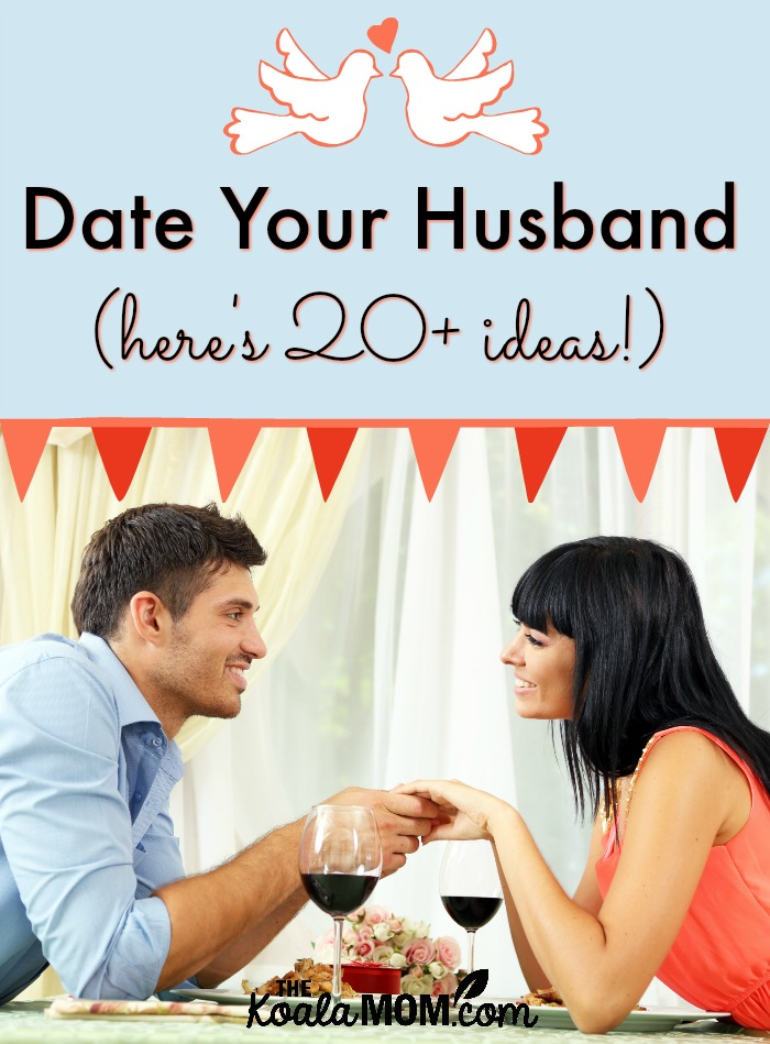 Date Your Husband (here's 20+ ideas!)