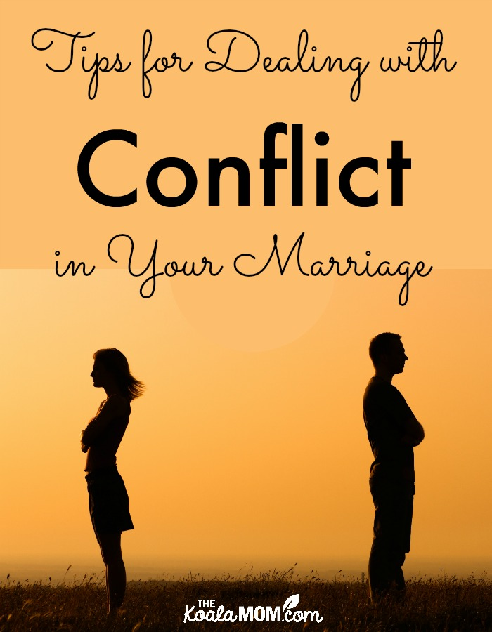 Tips for Dealing with Conflict in Your Marriage (31 Days to a Happy Husband)