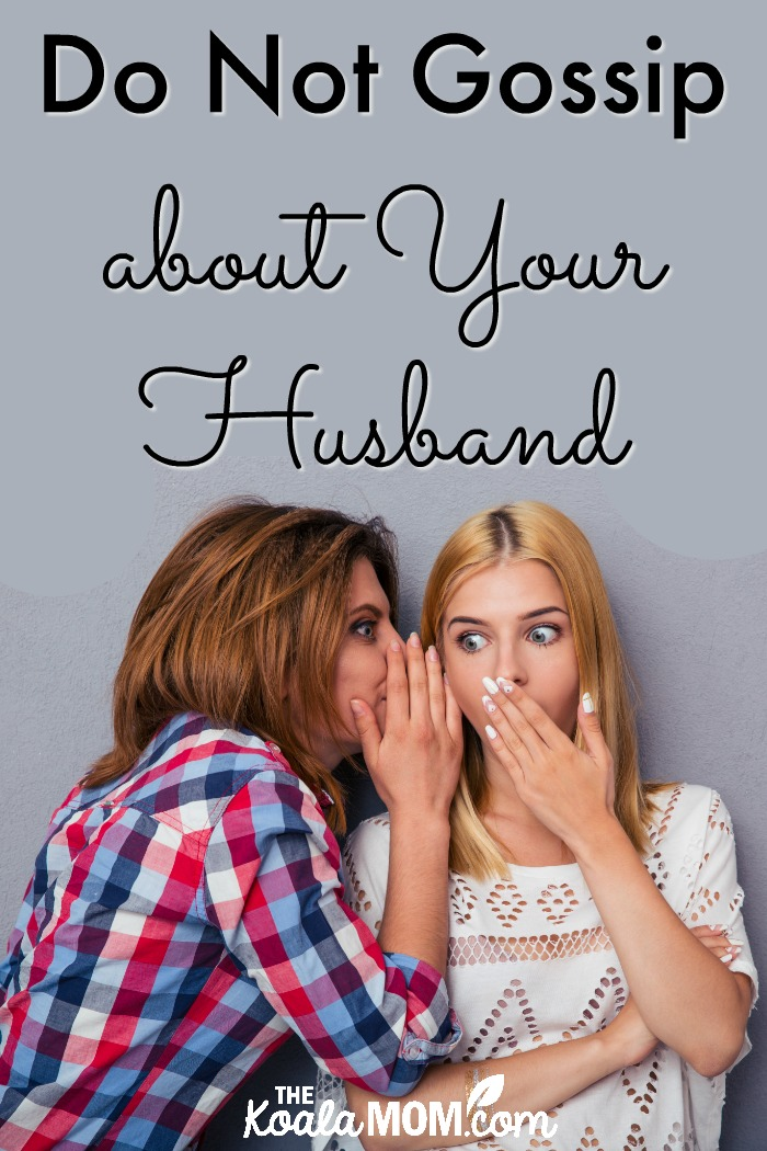 Do Not Gossip about Your Husband (31 Days to a Happy Husband)