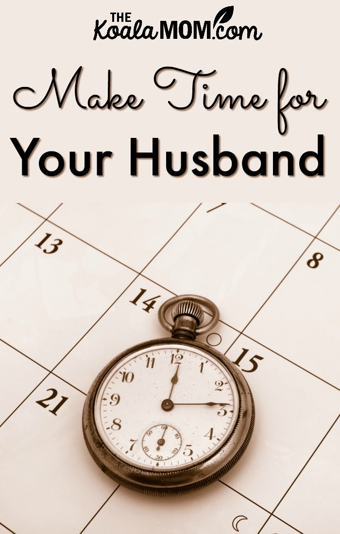 Make Time for Your Husband {31 Days to a Happy Husband}
