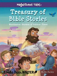 Treasury of Bible Stories: Rhythmical Rhymes of Biblical Times by Kelly Pulley