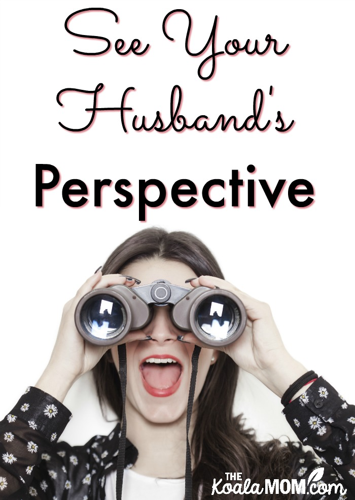 See Your Husband's Perspective (31 Days to a Happy Husband)