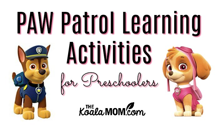Paw Patrol Learning Activities For Preschoolers The Koala Mom
