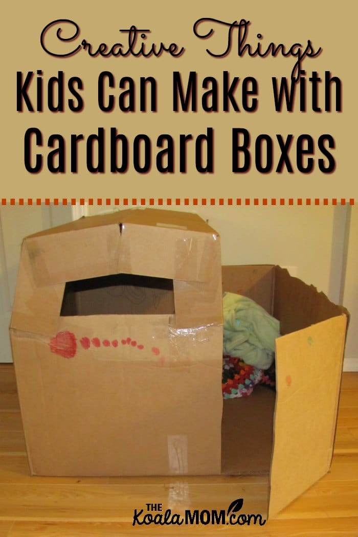 creative things kids can make with cardboard boxes