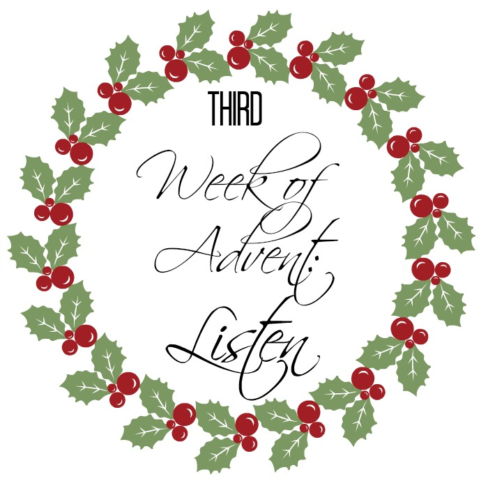 Third week of Advent: Listen