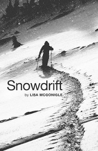 Lisa McGonigle's travel narrative Snowdrift is the tale of her ski bum life in Canada for several winters.