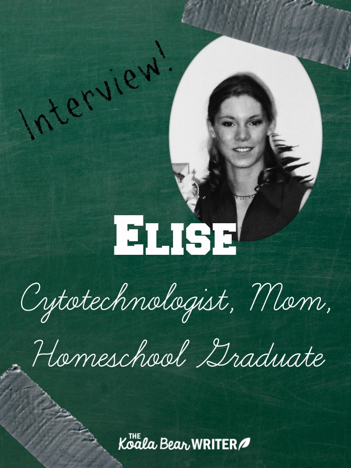 An interview with Elise, a cytotechnologist, mom and homeschool graduate, about her homeschooling experience.