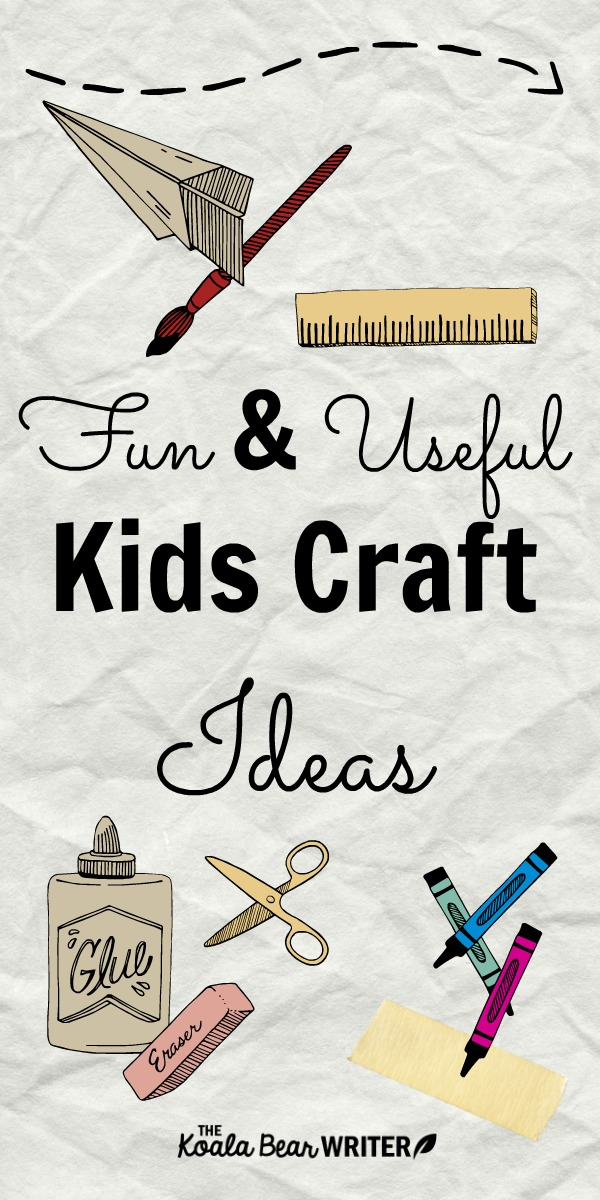 Fun and Useful Kids Craft Ideas