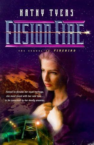 Fusion Fire by Kathy Tyers (Firebird Trilogy Book 2)