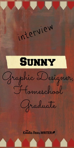 An interview with Sunny, a graphic designer an homeschool graduate