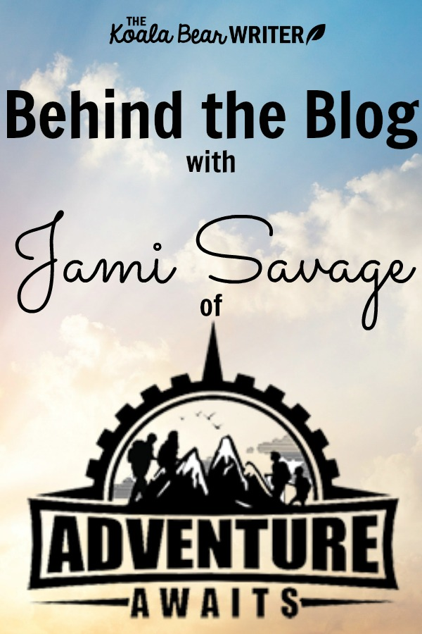 Behind the Blog with Jami Savage of Adventure Awaits!