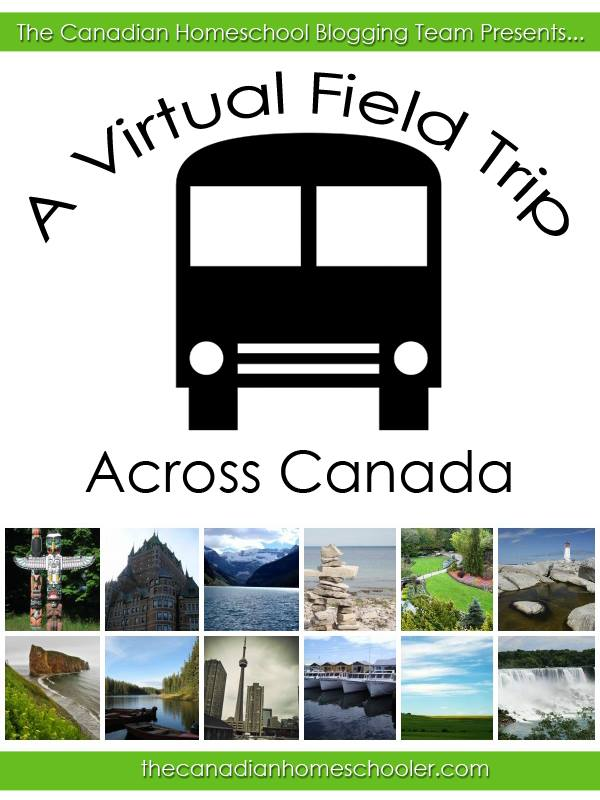 A virtual field trip across Canada, hosted by the Canadian Homeschooler