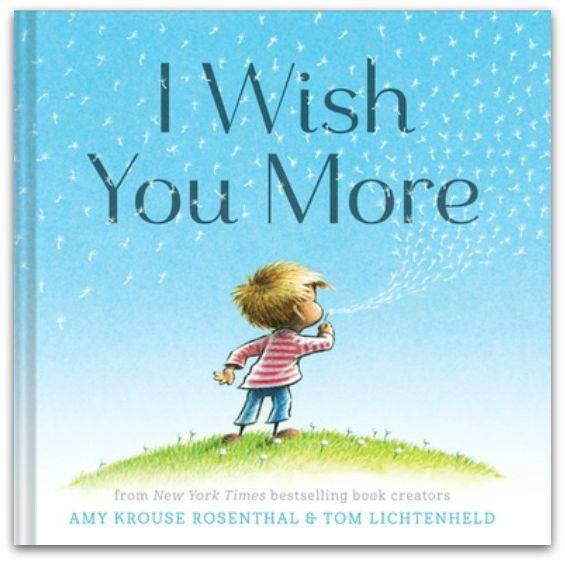 I Wish You More by Amy Krouse Rosenthal and Tom Lichtenheld