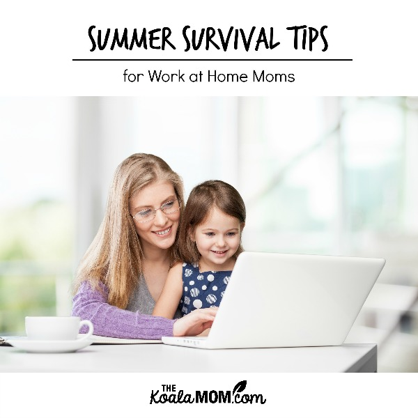 Summer Survival Tips for Work-at-Home Moms