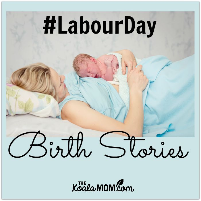 Labour Day Birth Stories