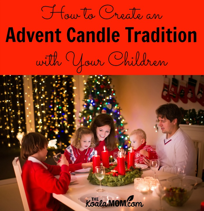 How to create an Advent Candle Tradition with your children