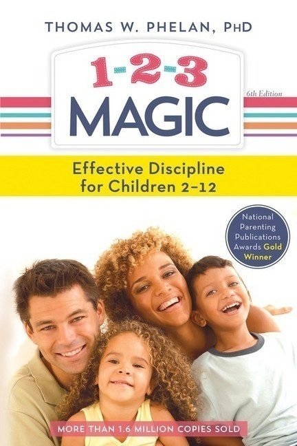 1-2-3 Magic: Effective Discipline for Children 2-12 by Dr. Thomas W. Phelan