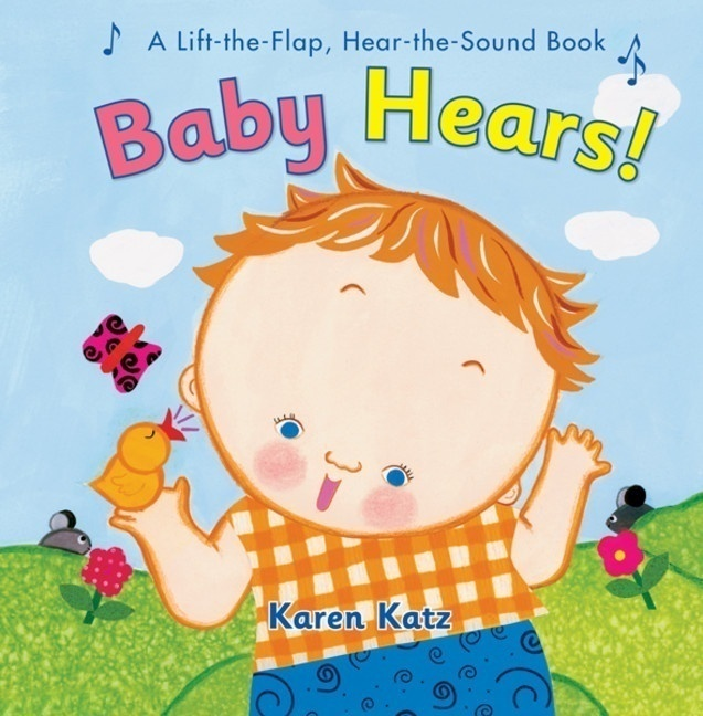 Baby Hears and other lift-the-flap board books for toddlers by Karen Katz